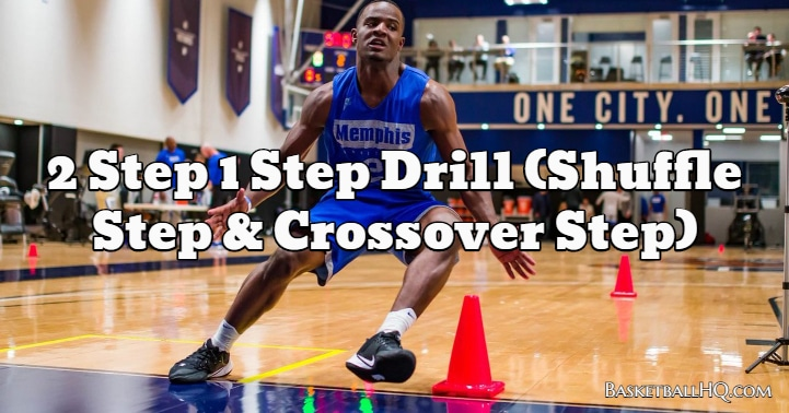 2 Step 1 Step Drill (Shuffle Step & Crossover Step)