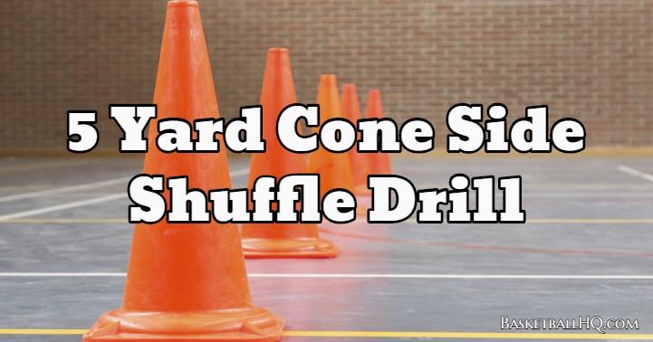 5 Yard Cone Side Shuffle Drill