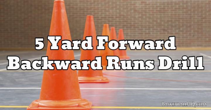5 Yard Forward Backward Runs Drill