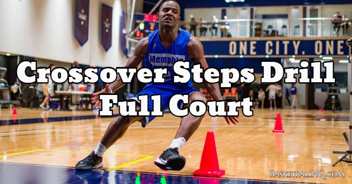 Crossover Steps Drill Full Court