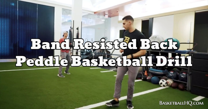Band Resisted Back Peddle Basketball Drill