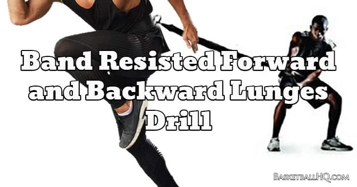 Band Resisted Forward and Backward Lunges Drill