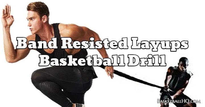 Band Resisted Layups Basketball Drill