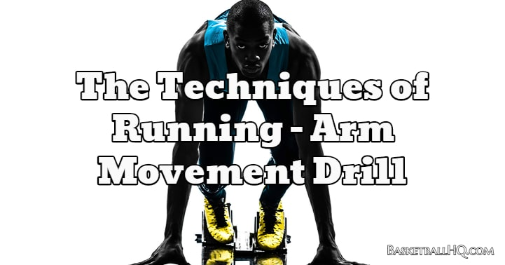 The Techniques of Running - Arm Movement Drill