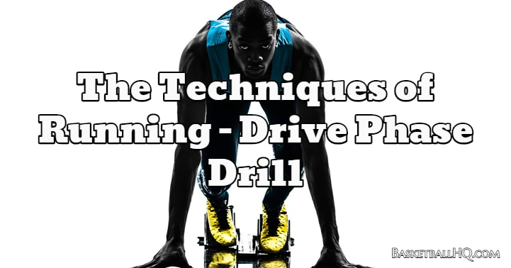 The Techniques of Running - Drive Phase Drill