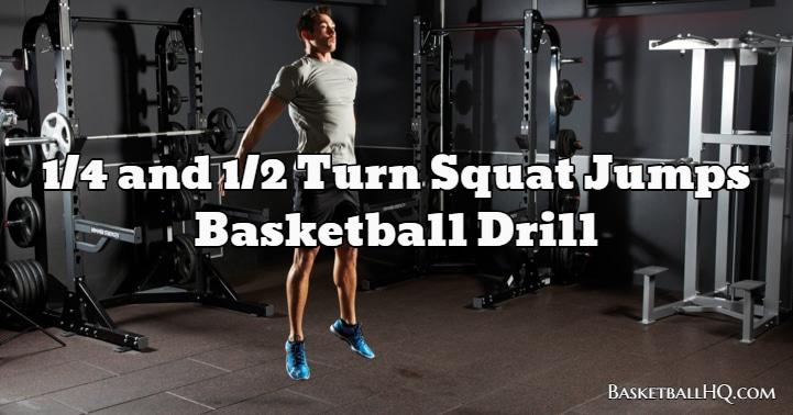1/4 and 1/2 Turn Squat Jumps Basketball Drill