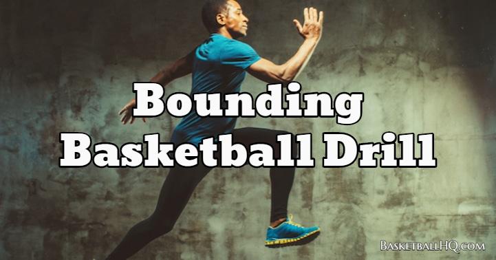 Bounding Basketball Drill