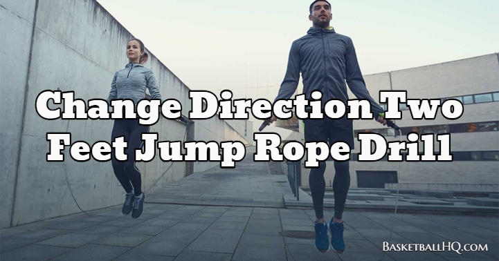Change Direction Two Feet Jump Rope Drill