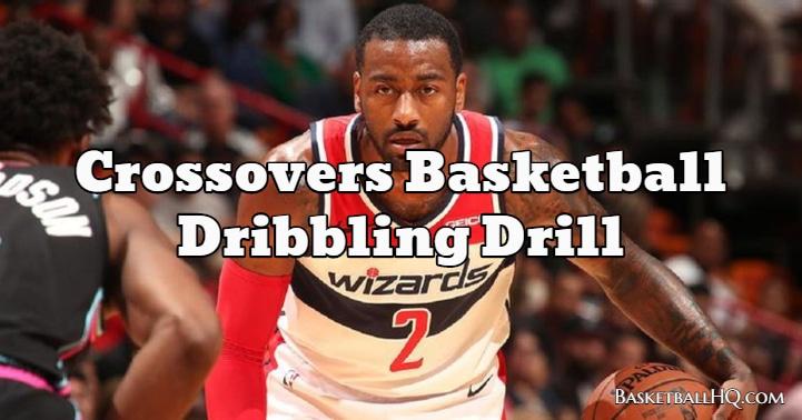 Crossovers Basketball Dribbling Drill