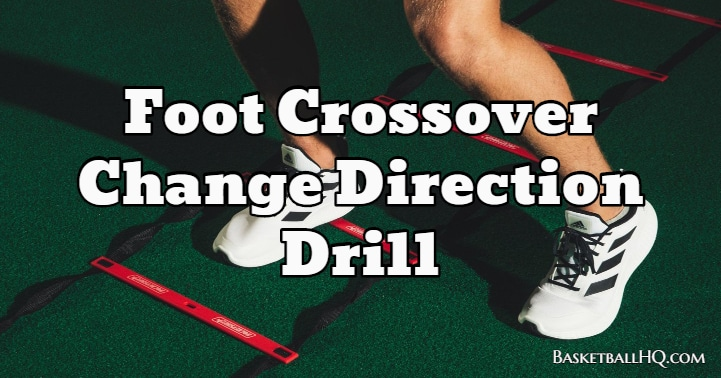 Foot Crossover Change Direction Drill