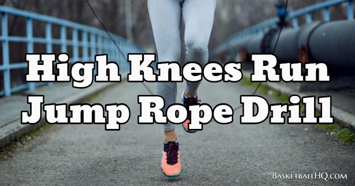 High Knees Run Jump Rope Drill