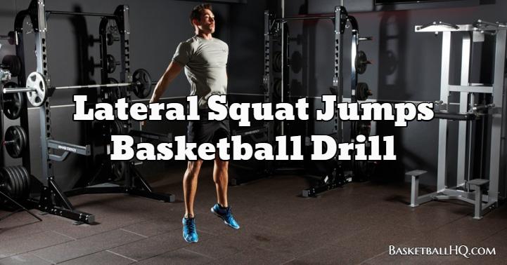 Lateral Squat Jumps Basketball Drill