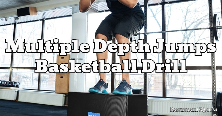Multiple Depth Jumps Basketball Drill