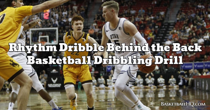 Rhythm Dribble Behind the Back Basketball Dribbling Drill