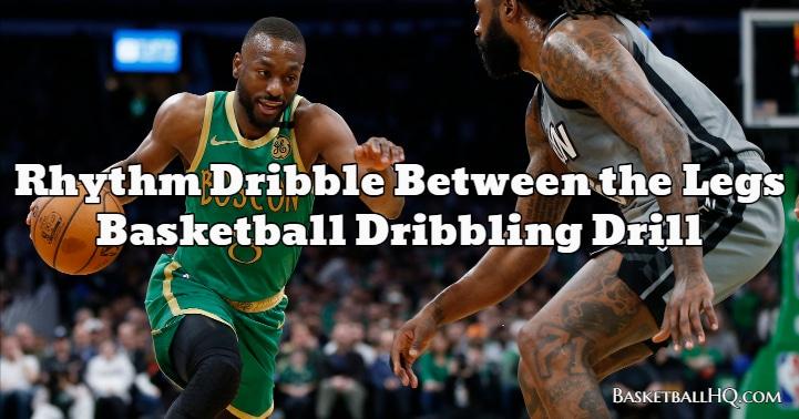 Rhythm Dribble Between the Legs Basketball Dribbling Drill