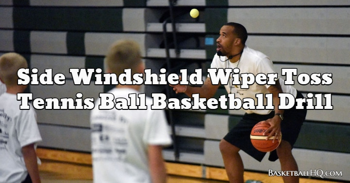 Side Windshield Wiper Toss Tennis Ball Basketball Drill