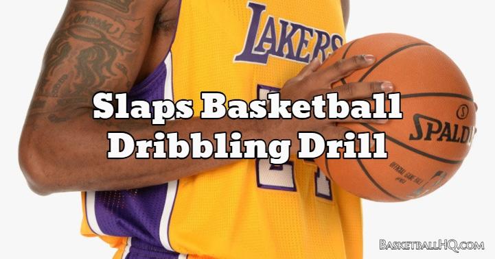 Slaps Basketball Dribbling Drill