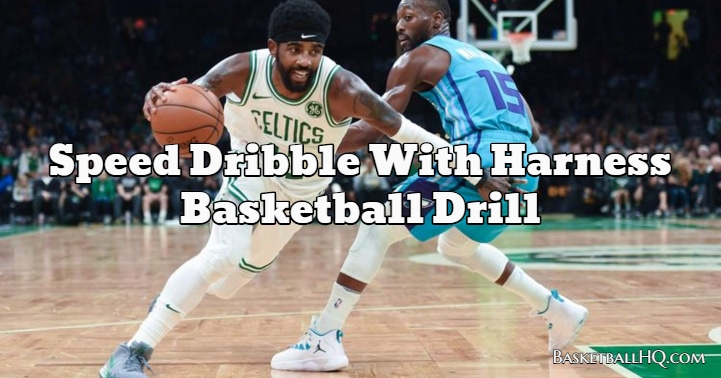 Speed Dribble With Harness Basketball Drill