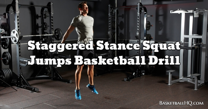 Staggered Stance Squat Jumps Basketball Drill