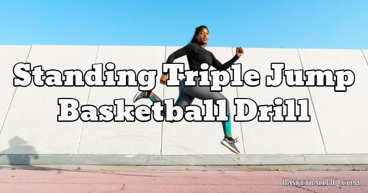 Standing Triple Jump Basketball Drill