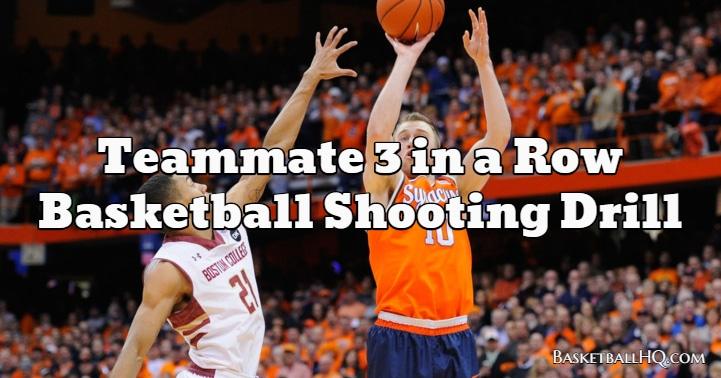 Teammate 3 in a Row Basketball Shooting Drill