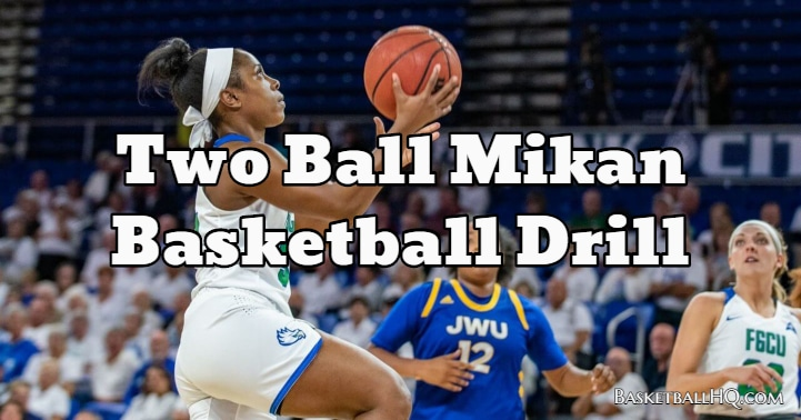 Two Ball Mikan Basketball Drill