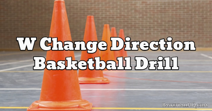 W Change Direction Basketball Drill
