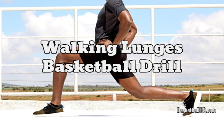 Walking Lunges Basketball Drill