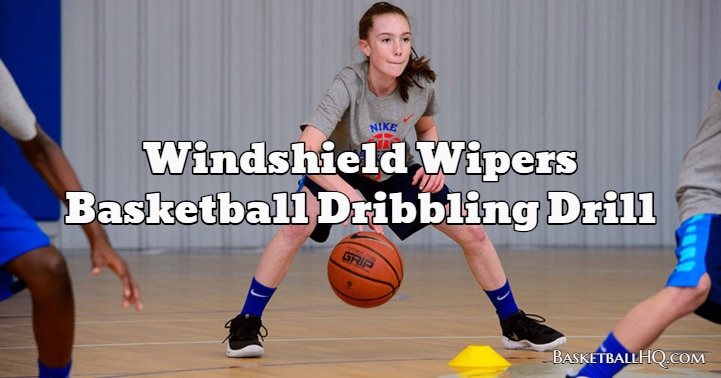 Windshield Wipers Basketball Dribbling Drill