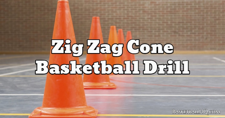 Zig Zag Cone Basketball Drill