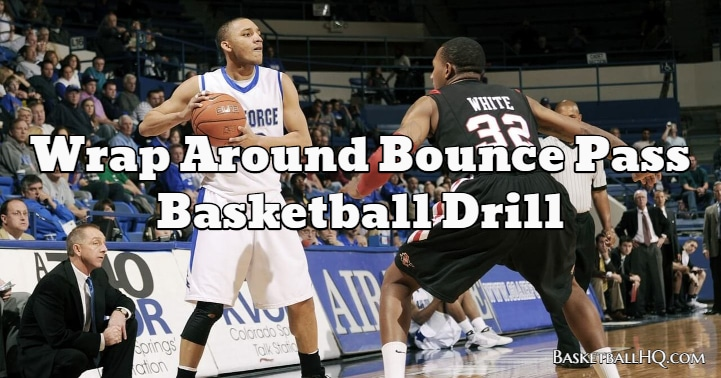 Wrap Around Bounce Pass Basketball Drill