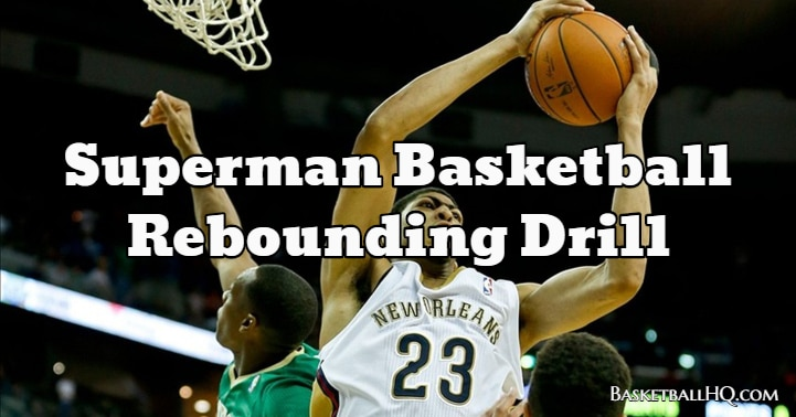 Superman Basketball Rebounding Drill