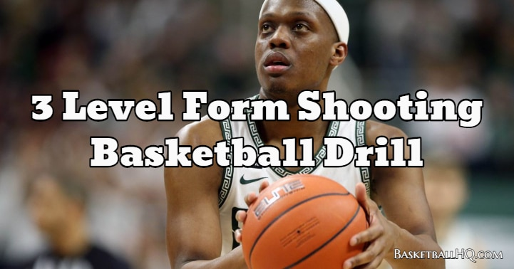 3 Level Form Shooting Basketball Drill