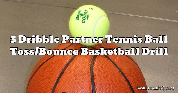 3 Dribble Partner Tennis Ball Toss/Bounce Basketball Drill