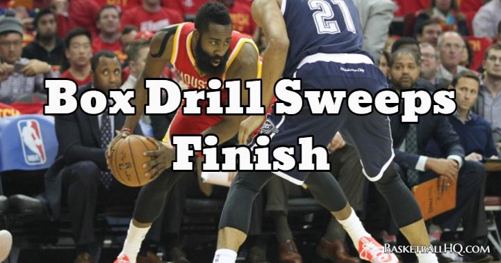 Box Drill Sweeps Finish