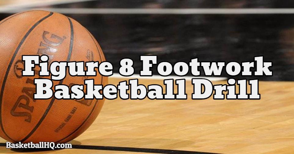 Figure 8 Footwork Basketball Drill