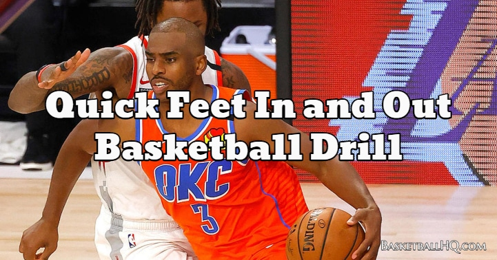 Quick Feet In and Out Basketball Drill