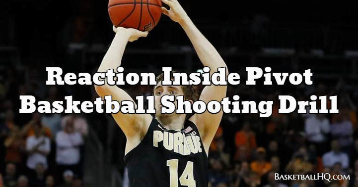 Reaction Inside Pivot Basketball Shooting Drill