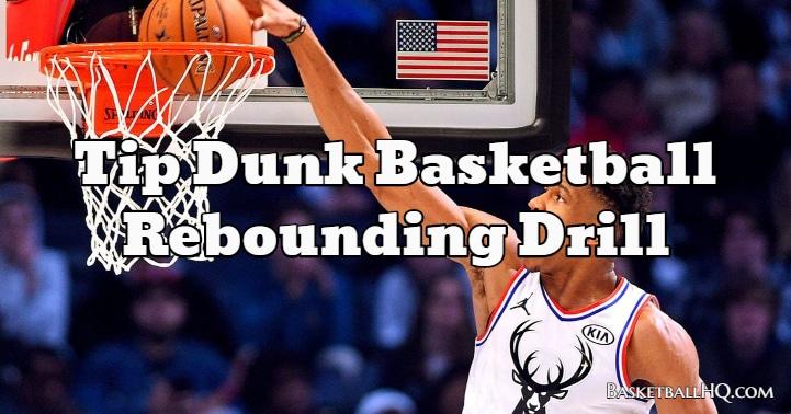 Tip Dunk Basketball Rebounding Drill