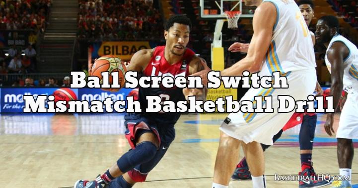 Ball Screen Switch Mismatch Basketball Drill