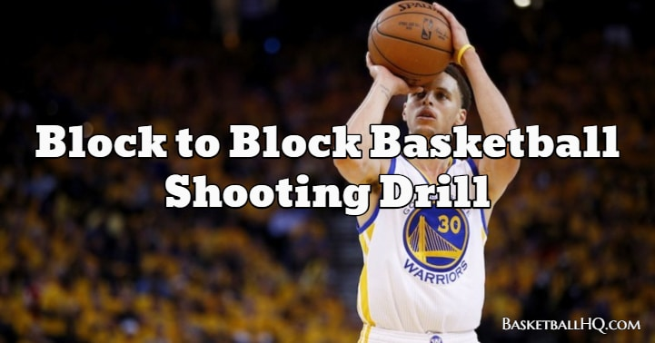 Block to Block Basketball Shooting Drill