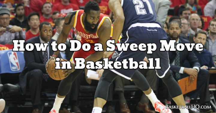 How to Do a Sweep Move in Basketball
