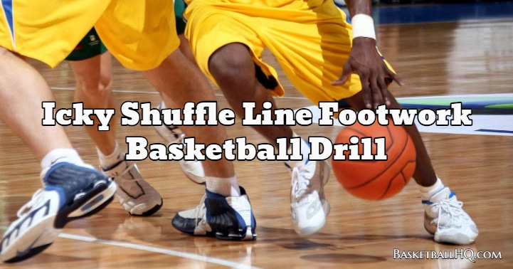 Icky Shuffle Line Footwork Basketball Drill