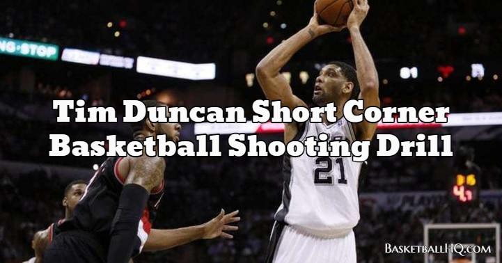 Tim Duncan Short Corner Basketball Shooting Drill