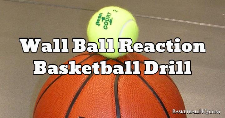 Wall Ball Reaction Basketball Drill