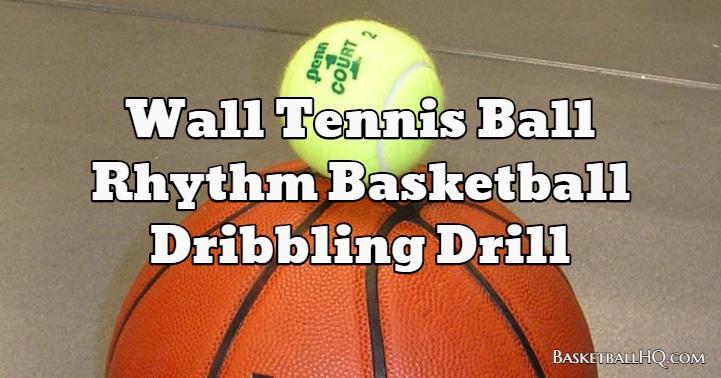 Wall Tennis Ball Rhythm Basketball Dribbling Drill