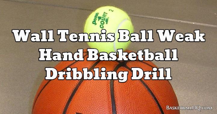 Wall Tennis Ball Weak Hand Basketball Dribbling Drill