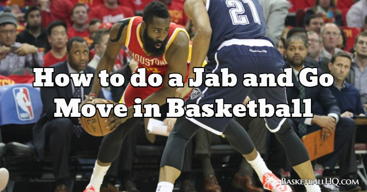 How to do a Jab and Go Move in Basketball