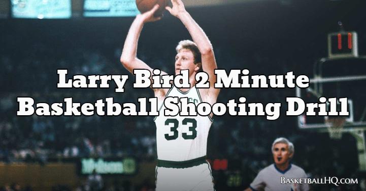 Larry Bird 2 Minute Basketball Shooting Drill