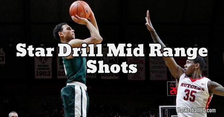 Star Drill Mid Range Shots